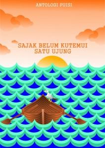 Book Cover: Antologi Puisi: Sajak Belum Kutemui Satu Ujung